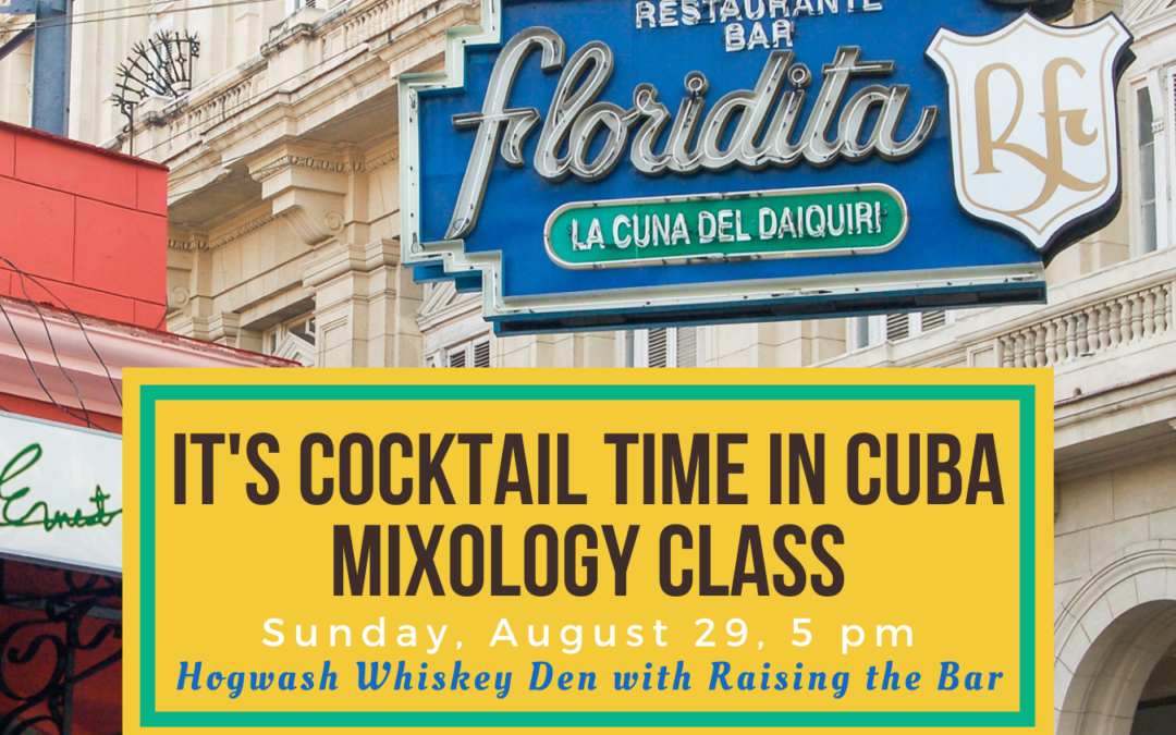 It's Cocktail Time in Cuba Mixology Class at Hogwash Whiskey Den